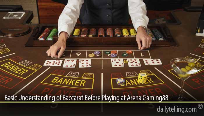 Basic Understanding of Baccarat Before Playing at Arena Gaming88